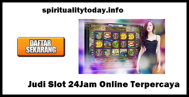 Judi Slot 24Jam Online Terpercaya