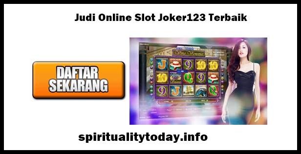 Judi Online Slot Joker123 Terbaik
